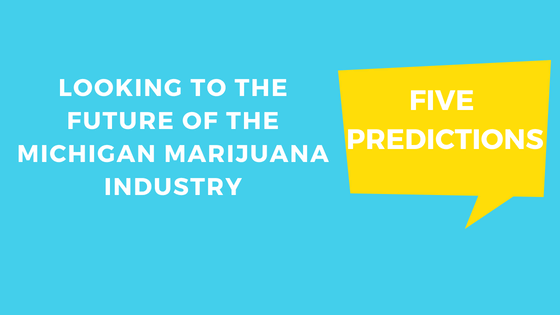 Future of the Michigan Marijuana Industry