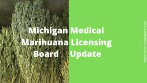 Michigan Medical Marihuana Licensing Board Update (2)