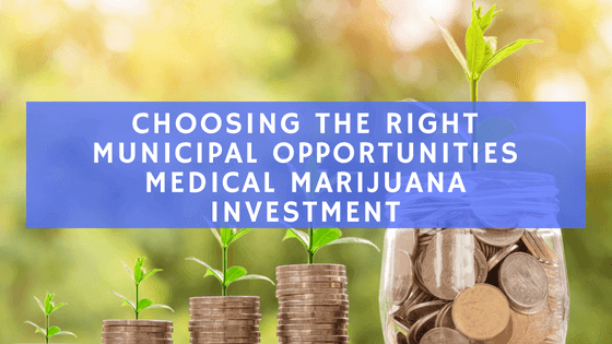 Opportunities Medical Marijuana Investment
