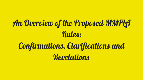 An Overview of the Proposed MMFLA Rules_ Confirmations, Clarifications and Revelations (2)