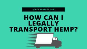 How Can I Legally Transport Hemp_