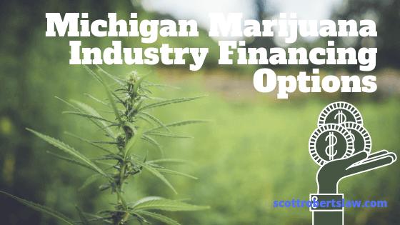 Michigan Marijuana Industry Financing Options