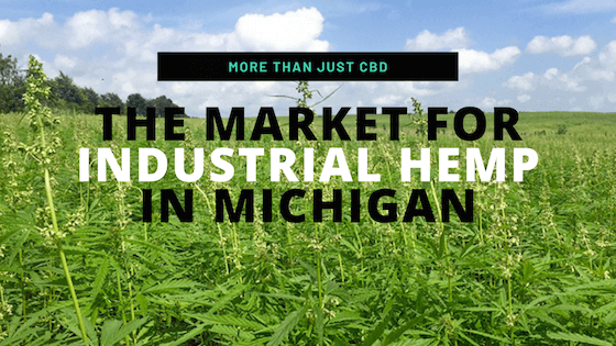 More than just CBD: The Market for Industrial Hemp in Michigan