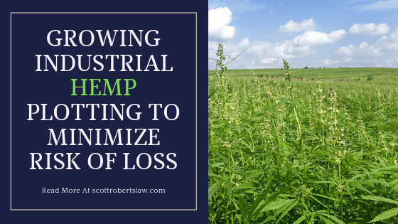 GROWING INDUSTRIAL HEMP PLOTTING TO MINIMIZE RISK OF LOSS