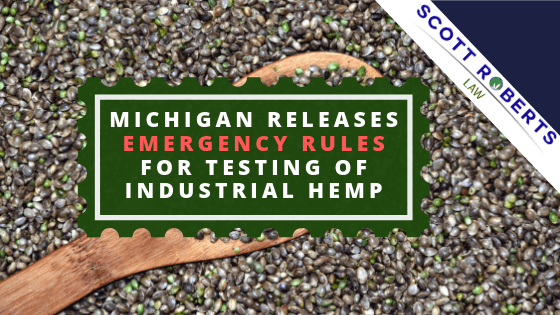 Michigan Releases Emergency Rules for Testing of Industrial Hemp