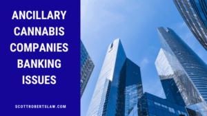 Cannabis Companies Banking Issues