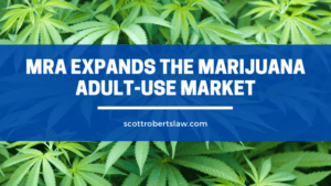 MRA expands the marijuana adult-use market