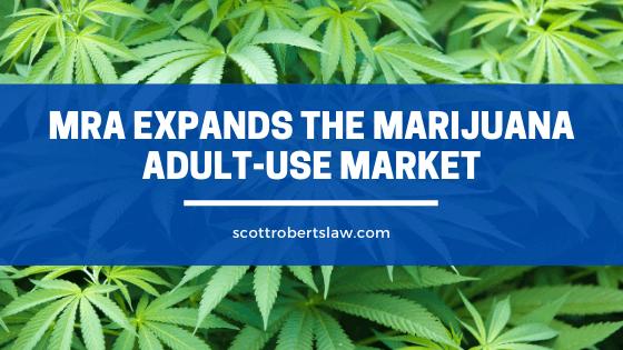 MRA expands the marijuana adult-use market