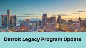 Detroit Legacy Program Update